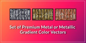 Set of Premium Metal or Metallic Gradient Color Vectors